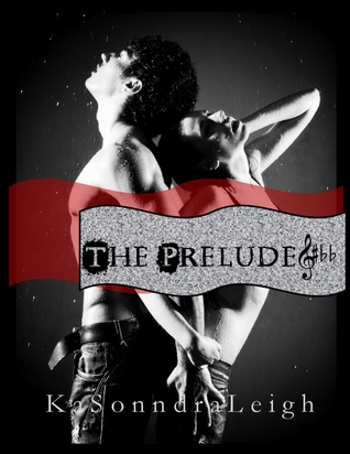 The Prelude by KaSonndra Leigh