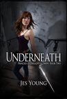 Underneath (Princess of Twilight and Dawn, #2)