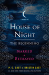 The Beginning: Marked and Betrayed (House of Night, #1-2)