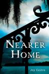 Nearer Home: A Nola Céspedes Mystery