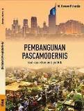 Pembangunan Pascamodernis: esai-esai ekonomi politik