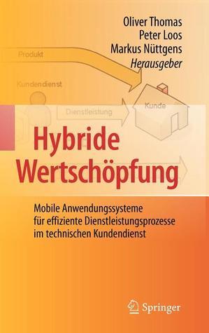 Hybride Wertschopfung: Mobile Anwendungssysteme Fur Effiziente Dienstleistungsprozesse Im Technischen Kundendienst