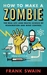 How to Make a Zombie by Frank Swain