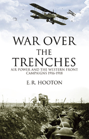 war-over-the-trenches-air-power-and-the-western-front-campaigns-1916-1918