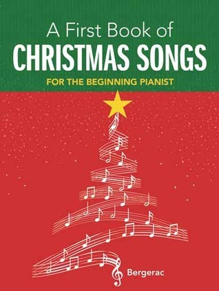 A First Book of Christmas Songs: 20 Favorite Songs in Easy Piano Arrangements