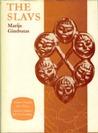 The Slavs by Marija Gimbutas