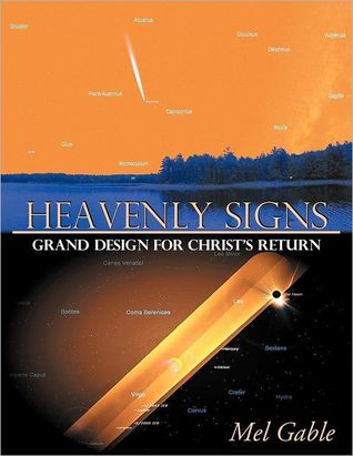 Heavenly Signs: Grand Design for Christ's Return