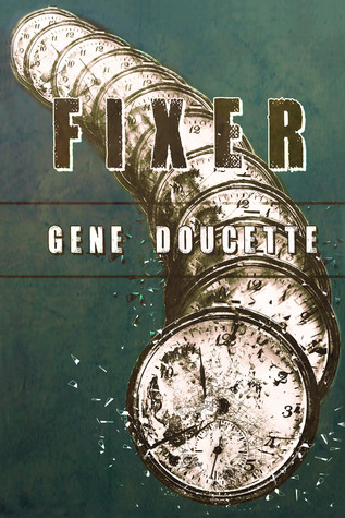 Fixer by Gene Doucette