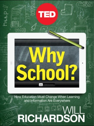 Why School? by Will Richardson