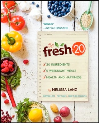 The Fresh 20: 20 ingredients = 5 healthy and delicious weeknight dinners