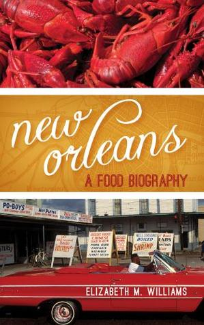 New Orleans A Food Biography