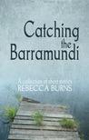 Catching the Barramundi by Rebecca  Burns
