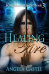 Healing Fire (Kingdom of Kell, #3)