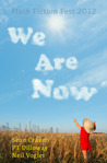 We Are Now - Flash Fiction Collection