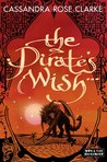 The Pirate's Wish by Cassandra Rose Clarke