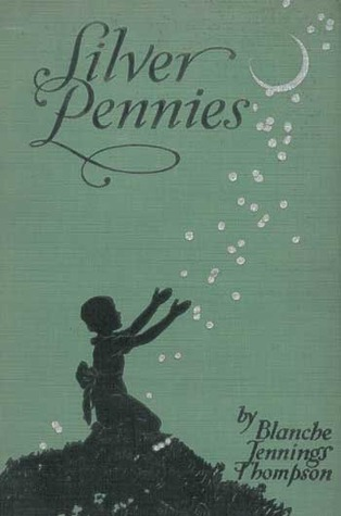 Silver Pennies: A Collection of Modern Poems for Boys and Girls