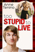 Too Stupid to Live (Romancelandia, #1) by Anne Tenino