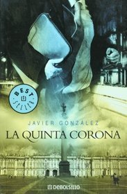 La Quinta Corona/ the Fifth Crown