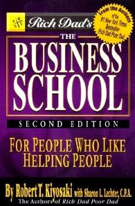 The Business School For People Who Like Helping People by Robert T. Kiyosaki