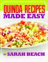 Quinoa Recipes Made Easy