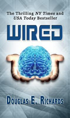 Wired (Wired, #1) by Douglas E. Richards
