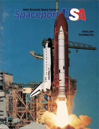 Nasa Kennedy Space Center's Spaceport U. S. A. Tour Book