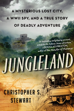 Jungleland a mysterious lost city a wwii spy and a true story of 15818078 fandeluxe Gallery