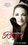 Suddenly Royal by Nichole Chase