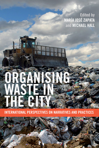 Organising Waste in the City: International Perspectives on Narratives and Practices