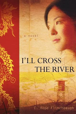 I'll Cross the River by C. Hope Flinchbaugh