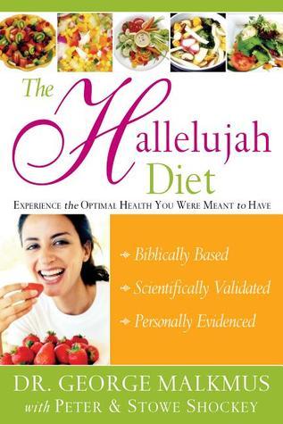 The Hallelujah Diet por George Malkmus, Peter Shockey