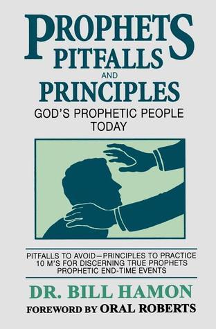 Prophets Pitfalls and Principles by Bill Hamon