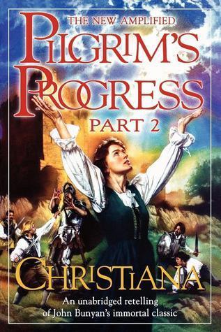 Pilgrim's Progress, Part 2: Christiana