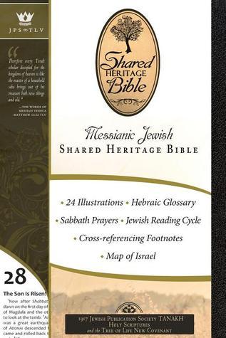 Messianic Jewish Shared Heritage Bible: JPS and TLV Translation