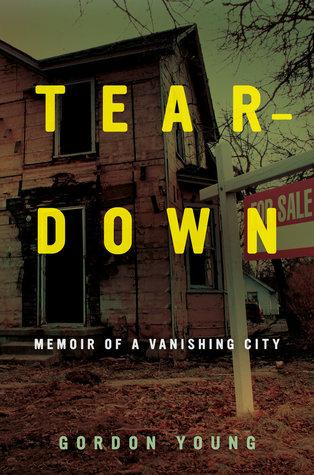 Teardown: Memoir of a Vanishing City