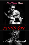 Addicted by Nicole Edwards