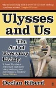 Ulysses and Us: The Art of Everyday Living por Declan Kiberd