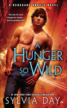 A Hunger So Wild by Sylvia Day