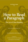 The Thinker's Guide to How to Read A Paragraph: The Art of Close Reading