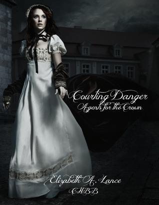 Courting Danger by Elizabeth A. Lance