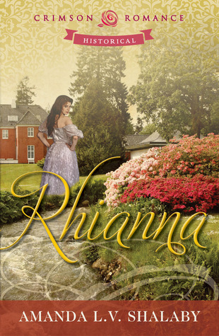 Rhianna by Amanda L.V. Shalaby