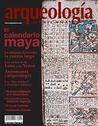 El calendario maya (Arqueología Mexicana, noviembre-diciembre 2012, Volumen XX, n. 118)