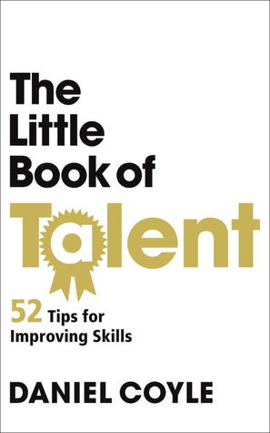The Little Book Of Talent 52 Tips For Improving Your Skills By