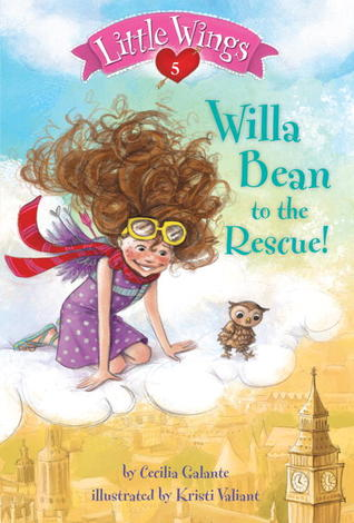 Willa Bean to the Rescue! (Little Wings, #5)