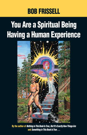 You are a Spiritual Being Having a Human...