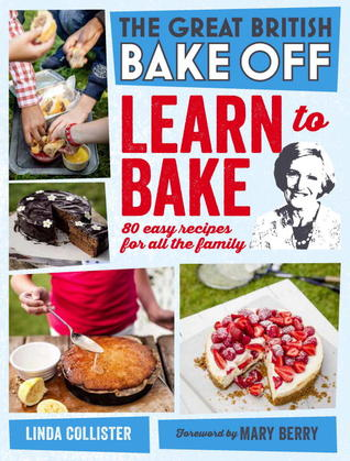 Great british bake off learn to bake 80 easy recipes for all the 15796798 forumfinder Images