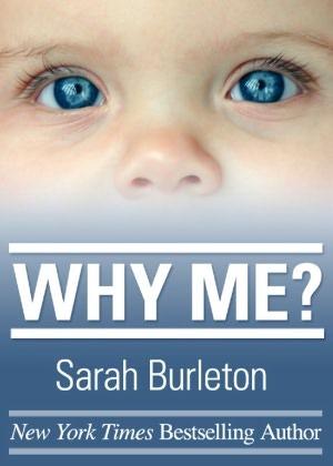 Why Me? by Sarah Burleton
