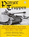 Panzer Truppen 2: The Complete Guide to the Creation & Combat Employment of Germany's Tank Force 1943-1945 (Formations-Organizations-Tactics-Combat Reports-Unit Strengths-Statistics)