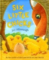 Six Little Chicks by Jez Alborough