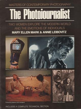 The Photojournalist: Mary Ellen Mark & Annie Liebovitz